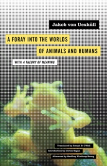 Image for A foray into the worlds of animals and humans  : with, A theory of meaning