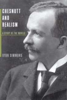 Image for Chesnutt and Realism : A Study of the Novels