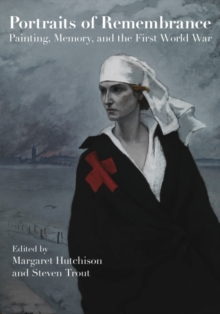 Image for Portraits of Remembrance : Painting, Memory, and the First World War