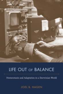 Image for Life Out of Balance : Homeostasis and Adaptation in a Darwinian World