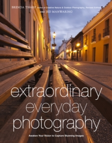 Image for Extraordinary everyday photography  : how to create great images of the world around you