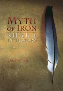Image for Myth of Iron : Shaka in History