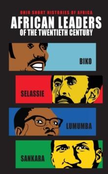 Image for African Leaders of the Twentieth Century : Biko, Selassie, Lumumba, Sankara