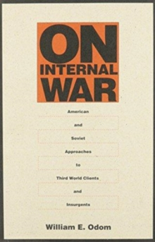 Image for On Internal War : American and Soviet Approaches to Third World Clients and Insurgents