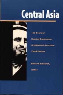 Image for Central Asia : One Hundred Thirty Years of Russian Dominance, A Historical Overview
