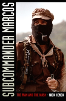 Image for Subcommander Marcos  : the man and the mask