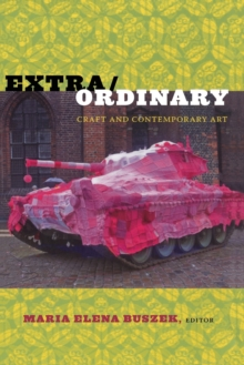 Image for Extra/ordinary  : craft and contemporary art