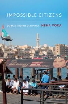 Image for Impossible Citizens : Dubai's Indian Diaspora