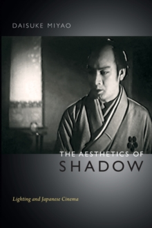 Image for The aesthetics of shadow  : lighting and Japanese cinema