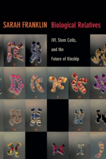 Image for Biological relatives  : IVF, stem cells, and the future of kinship