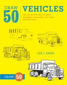 Image for Draw 50 Vehicles : The Step-by-Step Way to Draw Speedboats, Spaceships, Fire Trucks, and Many More...