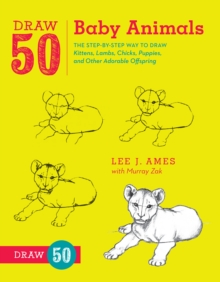 Image for Draw 50 Baby Animals : The Step-by-Step Way to Draw Kittens, Lambs, Chicks, Puppies, and Other Adorable Offspring
