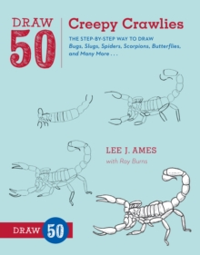 Image for Draw 50 creepy crawlies  : the step-by step way to draw bugs, slugs, spiders, scorpions, butterflies, and many more