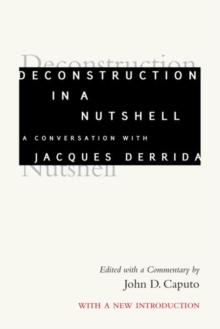Image for Deconstruction in a Nutshell : A Conversation with Jacques Derrida, With a New Introduction