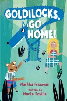 Image for Goldilocks, Go Home!