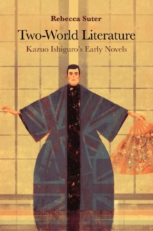Image for Two-World Literature : Kazuo Ishiguro's Early Novels