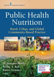 Image for Public Health Nutrition : Rural, Urban, and Global Community-Based Practice