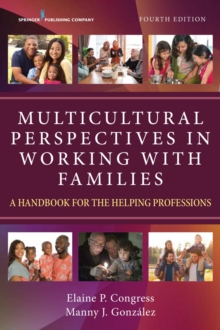 Image for Multicultural Perspectives in Working with Families : A Handbook for the Helping Professions