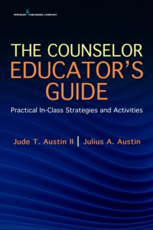 Image for The Counselor Educator's Guide : Practical In-Class Strategies and Activities