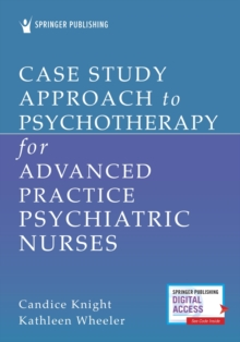 Image for Case Study Approach to Psychotherapy for Advanced Practice Psychiatric Nurses