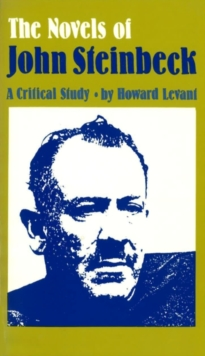 Image for The Novels of John Steinbeck : A Critical Study