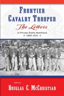 """Image for Frontier Cavalry Trooper : The Letters of Private Eddie Matthews, 1869aEURO""""1874"""