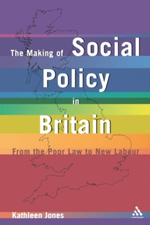 Image for The making of social policy in Britain  : from the poor law to New Labour