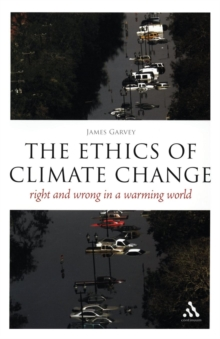 Image for The ethics of climate change  : right and wrong in a warming world