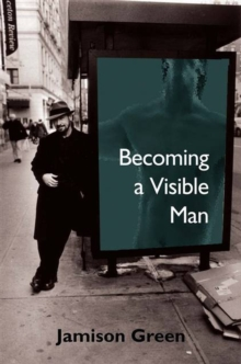 Image for Becoming a Visible Man