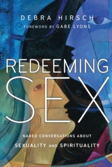 Image for Redeeming Sex : Naked Conversations About Sexuality and Spirituality