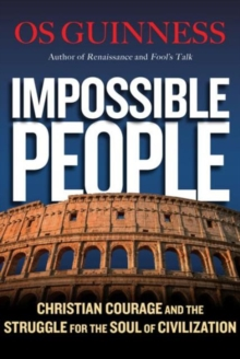 Image for Impossible People : Christian Courage and the Struggle for the Soul of Civilization