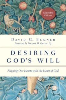 Image for Desiring God's Will : Aligning Our Hearts with the Heart of God