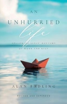 Image for An Unhurried Life : Following Jesus' Rhythms of Work and Rest