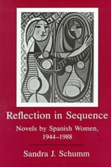 Image for Reflection In Sequence : Novels by Spanish Women, 1944-1988