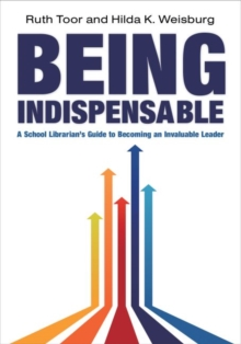 Image for Being indispensable  : a school librarian's guide to becoming an invaluable leader