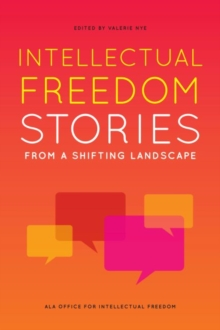 Image for Intellectual Freedom Stories from a Shifting Landscape