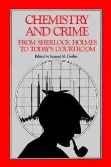 Image for Chemistry and crime  : from Sherlock Holmes to today's courtroom