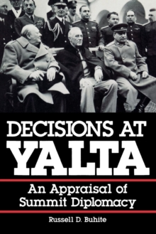 Image for Decisions at Yalta : An Appraisal of Summit Diplomacy