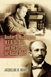 Image for Booker T. Washington, E.B. Du Bois, and the struggle for racial uplift