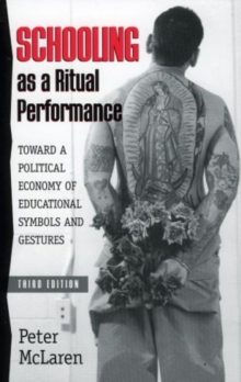 Image for Schooling as a ritual performance  : toward a political economy of educational symbols and gestures