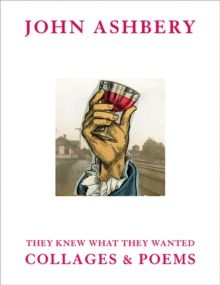 Image for John Ashbery  : they knew what they wanted