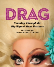 Image for Drag : Combing Through the Big Wigs of Show Business