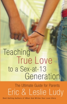 Image for Teaching True Love to a Sex-at-13 Generation