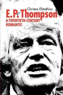 Image for E.P Thompson : A Twentieth Century Romantic