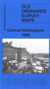 Image for Central Nottingham 1899 : Nottinghamshire Sheet 42.02