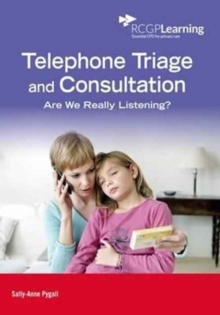 Image for Telephone triage and consultation  : are we really listening?