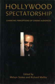 Image for Hollywood spectatorship  : changing perceptions of cinema audiences