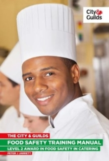 Image for The City & Guilds food safety training manual  : level 2 award in food safety in catering