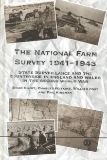 Image for National Farm Survey 1941-43 : State Surveillance and the Countryside in England and Wales in the Second World War