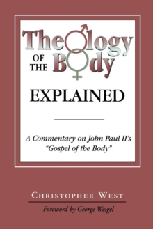 Image for Theology of the Body Explained : A Commentary on John Paul II's 'Gospel of the Body'
